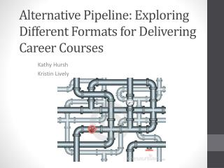 Alternative Pipeline: Exploring Different Formats for Delivering Career Courses