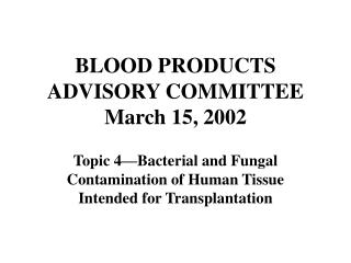 BLOOD PRODUCTS ADVISORY COMMITTEE March 15, 2002
