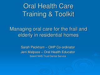 Sarah Peckham – OHP Co-ordinator Jeni Malpass – Oral Health Educator