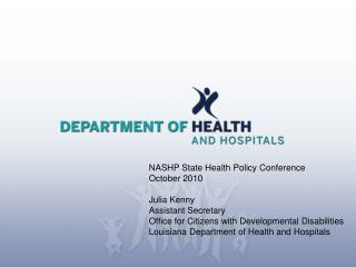 NASHP State Health Policy Conference October 2010 Julia Kenny Assistant Secretary