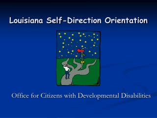 Louisiana Self-Direction Orientation