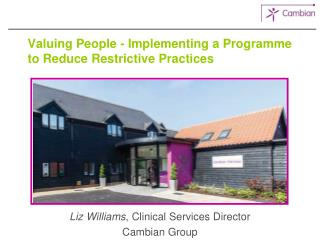 Valuing People - Implementing a Programme to Reduce Restrictive Practices