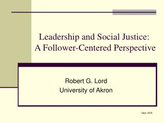 Leadership and Social Justice:   A Follower-Centered Perspective