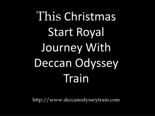 This Christmas Start Royal Journey With Deccan Odyssey Train