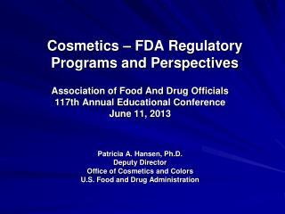 Cosmetics – FDA Regulatory Programs and Perspectives