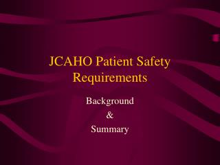 JCAHO Patient Safety Requirements