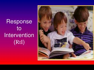 Response to Intervention ( RtI )