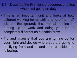 1.1  –  Describe the Pre-flight procedures briefings when first going on duty