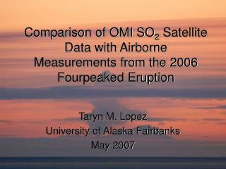 Taryn M. Lopez University of Alaska Fairbanks May 2007