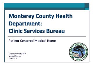 Monterey County Health Department:  Clinic Services Bureau