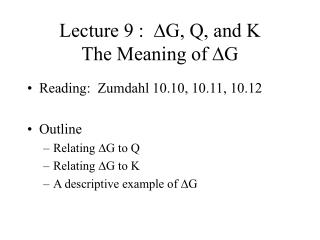 Lecture 9 :   D G, Q, and K The Meaning of  D G