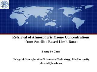 Retrieval of Atmospheric Ozone Concentrations from Satellite Based Limb Data Sheng Bo Chen
