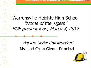 "Warrensville Heights High School ""Home of the Tigers"" BOE presentation, March 8, 2012"