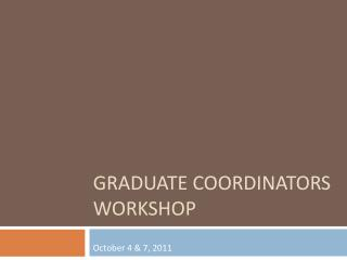 Graduate Coordinators Workshop