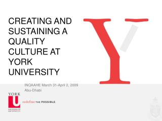 CREATING AND SUSTAINING A QUALITY CULTURE AT YORK UNIVERSITY