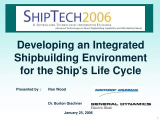 Developing an Integrated Shipbuilding Environment for the Ship's Life Cycle