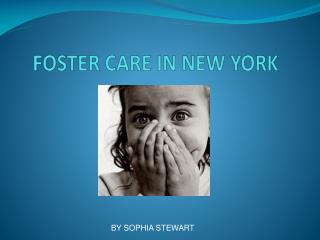 FOSTER CARE IN NEW YORK