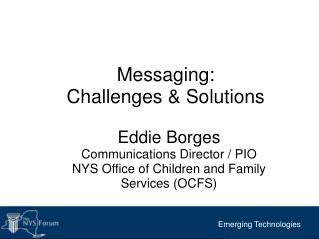 Messaging: Challenges & Solutions