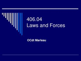 406.04 Laws and Forces