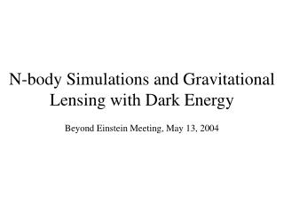 N-body Simulations and Gravitational Lensing with Dark Energy
