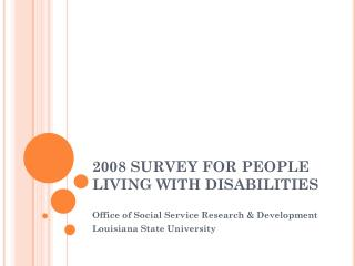 2008 SURVEY FOR PEOPLE LIVING WITH DISABILITIES