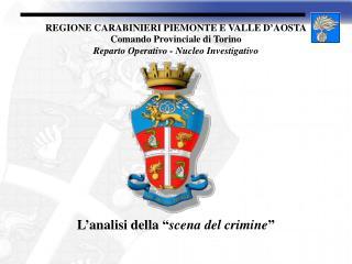 REGIONE CARABINIERI PIEMONTE E VALLE D'AOSTA Comando Provinciale di Torino