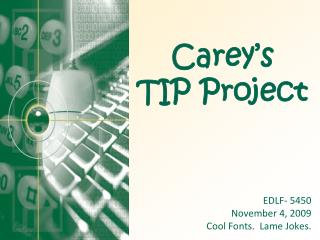 Carey's  TIP Project
