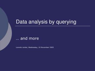 Data analysis by querying