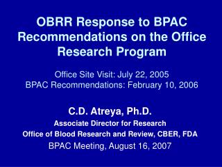 C.D. Atreya, Ph.D. Associate Director for Research Office of Blood Research and Review, CBER, FDA