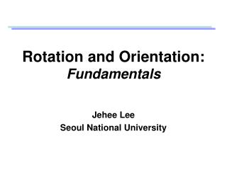 Rotation and Orientation: Fundamentals