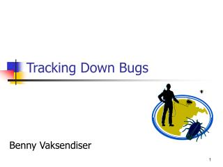 Tracking Down Bugs