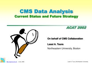 CMS Data Analysis Current Status and Future Strategy