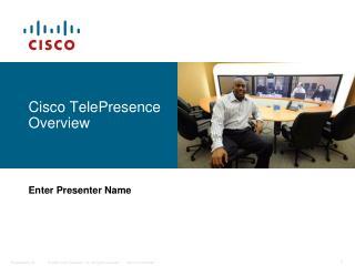 Cisco TelePresence Overview