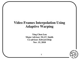 Video Frames Interpolation Using Adaptive Warping