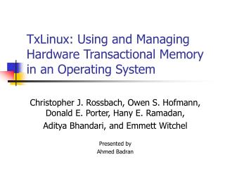 TxLinux: Using and Managing Hardware Transactional Memory in an Operating System