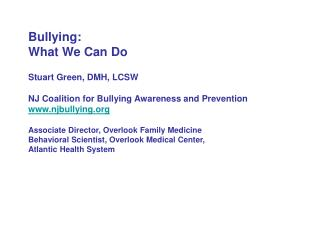 Bullying: What We Can Do Stuart Green, DMH, LCSW