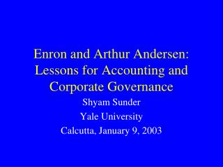 Enron and Arthur Andersen: Lessons for Accounting and Corporate Governance