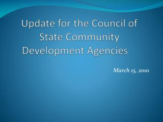 Update for the Council of State Community Development Agencies