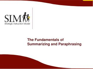The Fundamentals of Summarizing and Paraphrasing