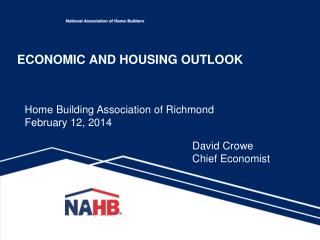 ECONOMIC AND HOUSING OUTLOOK