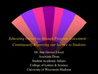 Educating Ourselves through Program Assessment – Continuously Improving our Service to Students