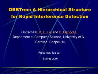 OBBTree: A Hierarchical Structure for Rapid Interference Detection