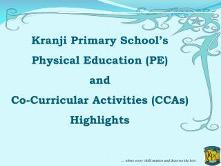 Kranji Primary School's Physical Education (PE)  and  Co-Curricular Activities (CCAs) Highlights