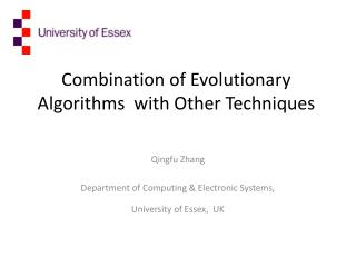 Combination of Evolutionary Algorithms  with Other Techniques
