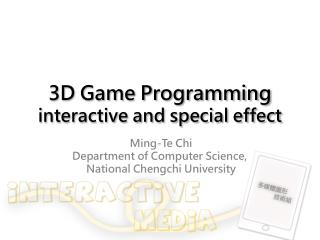 3D Game Programming interactive and special effect