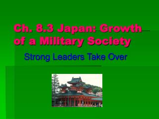 Ch. 8.3 Japan: Growth of a Military Society