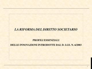 LA RIFORMA DEL DIRITTO SOCIETARIO PROFILI ESSENZIALI