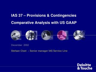 IAS 37 –  Provisions  &  Contingencies Comparative Analysis  with  US GAAP