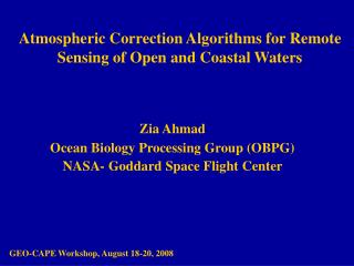 Atmospheric Correction Algorithms for Remote Sensing of Open and Coastal Waters