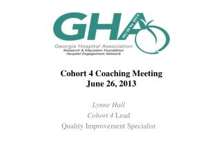 Cohort  4  Coaching Meeting June  26,  2013